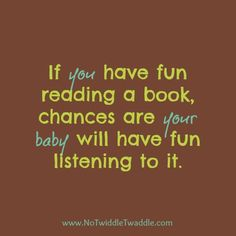 I'll be one of those mom's who starts reading to her babies when they are still in the womb. :)