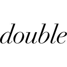 Double Text ❤ liked on Polyvore featuring text, words, quotes, phrase and saying