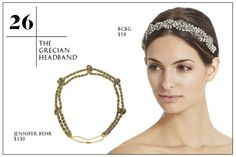 2013 Summer Wardrobe Essentials You Need: The Grecian Headband — Worn low on your hairline or high up, the traditional way, the Grecian headband helps keep your sweaty locks in place, but somehow transforms your bedhead into an intentional effortless do. We love wearing ours with a super-casual outfit as an unexpected pop of bling. Jennifer Behr Rope Hitch Metallic Headband; BCBG Chain Elastic Headband.