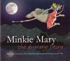 Minkie Mary the Dummy fairy Kate Minehan and Jen Hill  RRP ($A) 32.95 H/B Publisher: Kate Minehan ISBN: 9780646540283