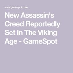 New Assassin's Creed Reportedly Set In The Viking Age - GameSpot