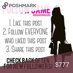 FOLLOW GAME! 🛍💖💋💁🏻👛💍💄 FOLLOW GAME! More followers = more shares = mores sales! The rules are easy: 1. Like this post 2. Follow ME and EVERYONE else who liked this post 3. SHARE, SHARE, SHARE! Be sure to check back often for new followers! Tag your friends! Ready - set - GO! 🛍💖 Accessories