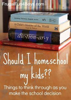 Should I Homeschool My Kids? Thinking through the school decision. - Frugal Fun For Boys