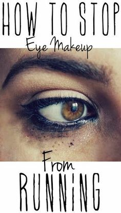 How to Stop Eye Makeup From Running