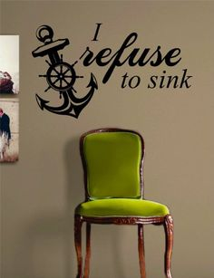 I Refuse to Sink Anchor Quote Decal Sticker Wall Vinyl Art: Home & Kitchen