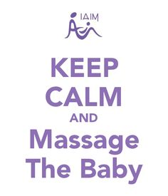 Keep calm and massage your baby. By the way, massaging your baby is relaxing. :) join the IAIM program to learn. www.babymassagewithlove.com