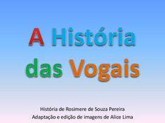 História das Vogais e encontros vocálicos