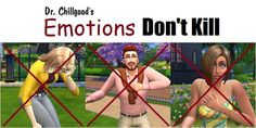 Mod The Sims: Emotions Don't Kill by DrChillgood • Sims 4 Downloads