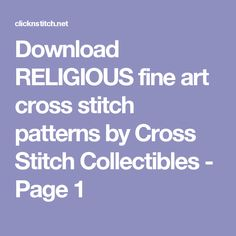 Download RELIGIOUS fine art cross stitch patterns by Cross Stitch Collectibles - Page 1