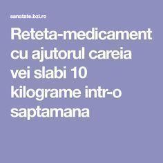 Reteta-medicament cu ajutorul careia vei slabi 10 kilograme intr-o saptamana Food And Drink, Health, Recipes, Gym, Sport, Deporte, Health Care, Sports, Salud