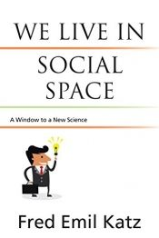 We live in Social Space by Fred Emil Katz - OnlineBookClub.org Book of the Day! @OnlineBookClub