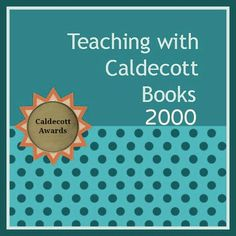 Continuing Blog Post Series: Teaching Resources for Caldecott Books 2000