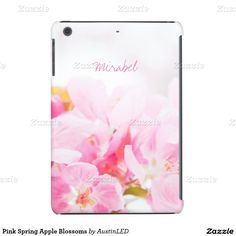Pink Spring Apple Blossoms iPad Mini Cover Designed by AustinLED on www.zazzle.com/austinLED*/.