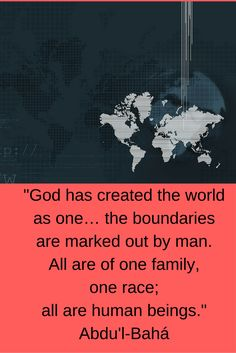 """God has created the world as one… the boundaries are marked out by..."