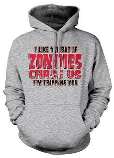 (Cybertela) I Like You But If Zombies Chase Us Im Tripping You Sweatshirt Hoodie Funny Gothic Horror Hoody (Light Gray Medium)