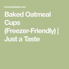 Baked Oatmeal Cups (Freezer-Friendly) | Just a Taste