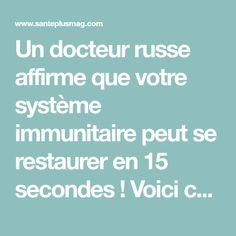 Un docteur russe affirme que votre système immunitaire peut se restaurer en 15 secondes ! Voici comment