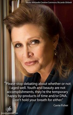Thank you Carrie Fisher for being role model for many women. - Carrie Fisher, once and always Princess Leia not just for girls but for everybody. Great Quotes, Inspirational Quotes, Super Quotes, Uplifting Quotes, Motivational, Be My Hero, Princesa Leia, The Blues Brothers, Cultura General