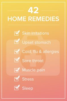 Next time you're feeling sick or under the weather try one of these home remedies to cure your symptoms.