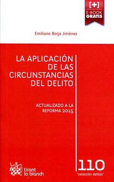 La aplicación de las circunstancias del delito : [actualizado a la reforma de 2015] / Emiliano Borja Jiménez.    Tirant lo Blanch, 2015