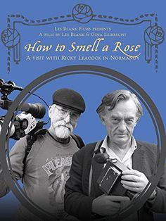 How to Smell a Rose: A Visit with Ricky Leacock at his Farm in Normandy (2014)