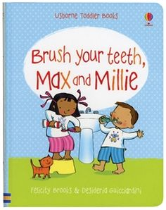 SOCIAL STORIES-Millie's not a big fan of teeth-brushing. Can her friend Max change her mind when he comes to stay? Usborne Books & More. Brush Your Teeth, Max and Millie $7.99