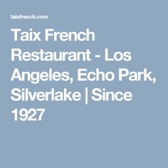 Taix French Restaurant - Los Angeles, Echo Park, Silverlake | Since 1927