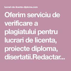 Oferim serviciu de verificare a plagiatului pentru lucrari de licenta, proiecte diploma, disertatii.Redactare lucrare la Comanda