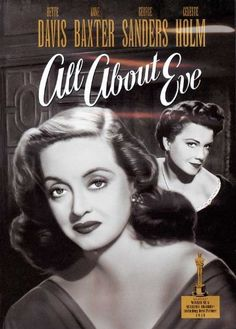 All About Eve Bette Davis, Anne Baxter, George Sanders, Celeste Holm, with Marilyn Monroe in a small role. A MUST SEE movie. Fantastic performances by everyone in it. Anne Baxter, Bette Davis, Classic Movie Posters, Classic Movies, Old Movies, Vintage Movies, Vintage Posters, Old Film Posters, See Movie