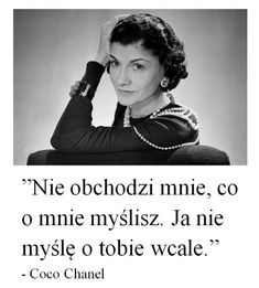 Zobacz zdjęcie Coco Chanel w pełnej rozdzielczości Short Quotes, Sad Quotes, Woman Quotes, Love Quotes, Life Advice, Good Advice, Motto, Thing 1, Powerful Women