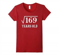 19.95$  Buy now - http://vidux.justgood.pw/vig/item.php?t=mcjouqv0761 - Square Root of 169 13 yrs years old 13th birthday T-Shirt Women 19.95$