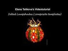 Felted Lampshades with Elena Talikova - YouTube