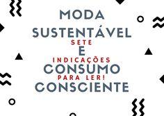 Moda sustentável e Consumo Consciente