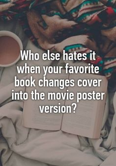 Bookworm problems for readers who think that books are better than movies.