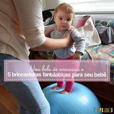 Todos queremos ideias para estimular a coordenação do bebê. Neste post tem 5 brincadeiras muito legais, usando uma bola comum no pilates