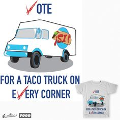 For those who love tacos in its most convenient delivery form: taco trucks! It is our rights for tacos, trucks, and those two together! Tacos! Tacos! Tacos!