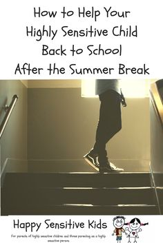 How to Help Your Highly Sensitive Child Back to School After the Summer Break