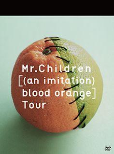 Mr.Children [(an imitation) blood orange] Tour