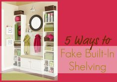 From Infarrantlycreative.com, 5 ways to fake built-in shelving. | thisoldhouse.com