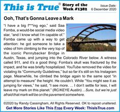 The Story of the Week from the 1382nd This is True newsletter. Yes thats really him up there (tiny dot to give you an idea of how nuts this was!)