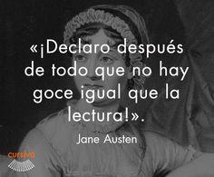 """""""¡Declaro después de todo que no hay goce igual que la lectura!"""" Jane Austen  #cita #quote #escritura #literatura #libros #books #JaneAustin"""