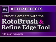 After Effects Tutorial - Extracting Objects from Footage with the RotoBrush…