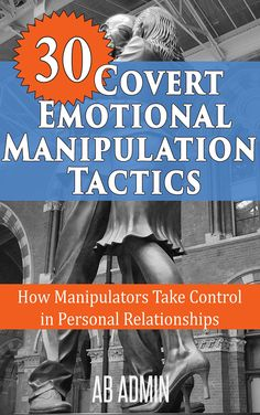 30 Covert Emotional Manipulation Tactics: How Manipulators Take Control In Personal Relationships:Amazon:Kindle Store