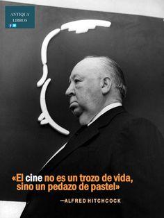 'El cine no es un trozo de vida, sino un pedazo de pastel', Alfred Hitchcock
