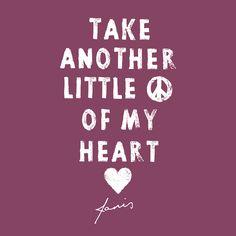 """Take another little piece of my heart"" - Janis Joplin | #lyricculture"