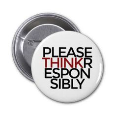 Please Think Responsibly 2 Inch Round Button