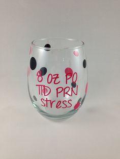 Stemless wine glass: nurse appreciation gift, 8 oz PO tid prn stress on Etsy, $12.00