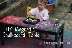 Magnetic chalkboard table...take an old table and give it a new lease of life with a couple of coats of magnetic chalkboard paint.