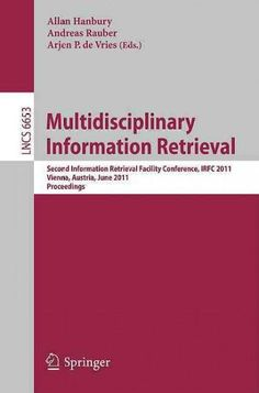 Multidisciplinary Information Retrieval: Second Information Retrieval Facility Conference, Irfc 2011, Vienna, Aus...