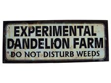 WARNING DO NOT DISTURB WEEDS experimental dandelion farm